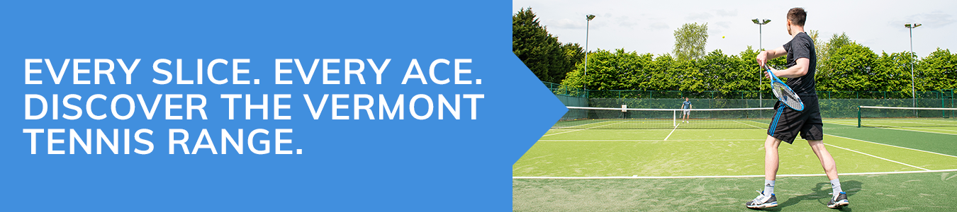 Every slice. Every ace. Discover the Vermont tennis range.